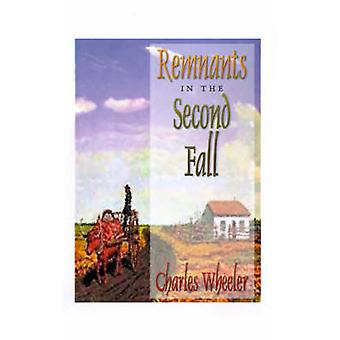 Remnants in the Second Fall by Wheeler & Charles
