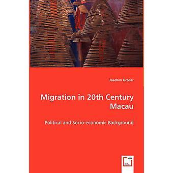 Migration i 1900-tallet Macau af Groder & Joachim