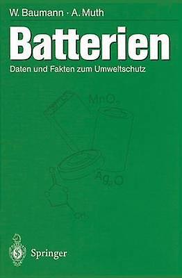 Batterien  Daten und Fakten zum Umweltschutz by Bauhommen & Werner