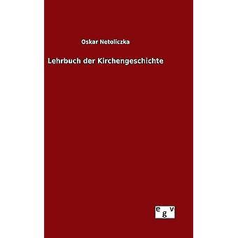 Lehrbuch der Kirchengeschichte by Netoliczka & Oskar