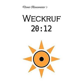 2012 Weckruf por Beurenmeister y Dennis