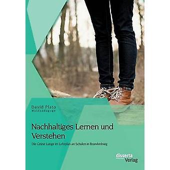 Nachhaltiges Lernen und Verstehen Die Grne Lunge im Lehrplan an Schulen in Brandenburg by Plato Waldpdagoge & David