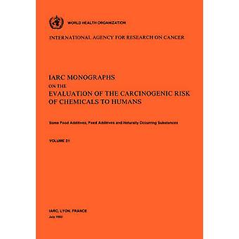 Vol 31 IARC Monographs Some Food Additives Feed Additives Naturally Occurring Substances by IARC