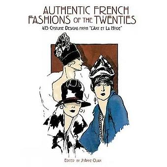 Authentic French Fashions of the Twenties 413 Costume Designs de LArt et la Mode de Edited by JoAnne Olian