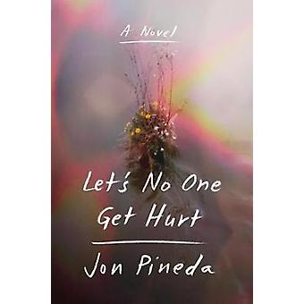 Let's No One Get Hurt by Jon Pineda - 9780374185244 Book