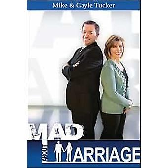 Mad about Marriage by Mike Tucker - 9780816324101 Book