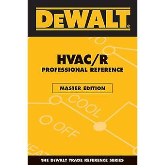 Dewalt HVAC/R Professional Reference by Paul Rosenberg - 978097700038