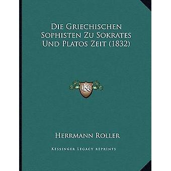 Die Griechischen Sophisten Zu Sokrates Und Platos Zeit (1832) by Herr
