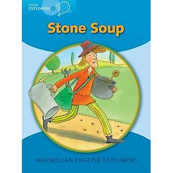 Little Explorers B - Stone Soup by Gill Munton - Louis Fidge - 9781405