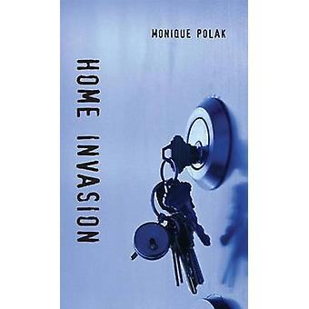 Home Invasion by Monique Polak - 9781551434827 Book