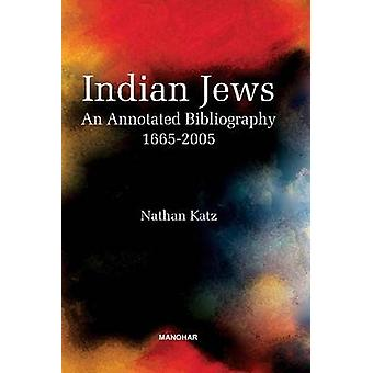 Indian Jews - An Annotated Bibliography (1665-2005) by Nathan Katz - 9