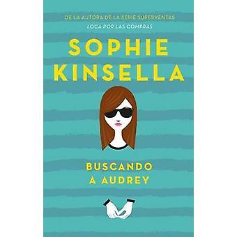 Buscando a Audrey by Sophie Kinsella - 9788496886513 Book