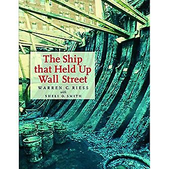 The Ship That Held Up Wall Street: The Ronson Ship Wreck (Ed Rachal Foundation Nautical Archaeology Series)