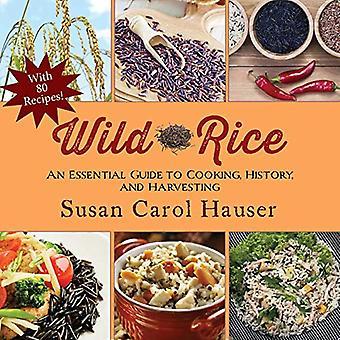 Arroz Salvaje: Una Guía Esencial para cocinar, historia y cosecha