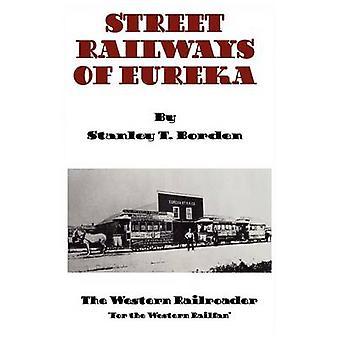 Ferrocarriles de la calle de Eureka por Borden & Stanley T.