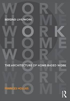 Beyond LiveWork by Frances Holliss