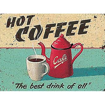 Hot Coffee small steel sign 200mm x 150mm (og)