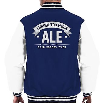Ich trinke zuviel Bier sagte niemand jemals Varsity Jacke Herren