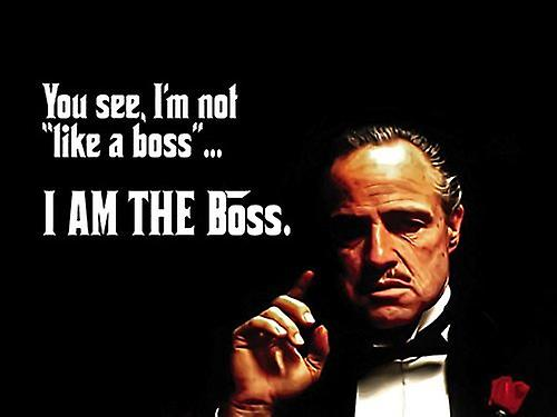 The Godfather Poster Meme Quote I'm Not Like A Boss I Am The Boss Art Print (24x18)
