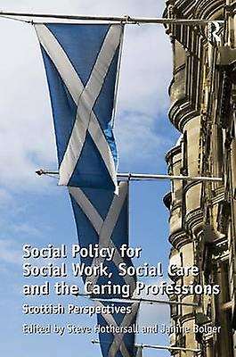 Social Policy for Social Work Social voituree and the voitureing Professions by Janine Bolger & Steve J. Hothersall
