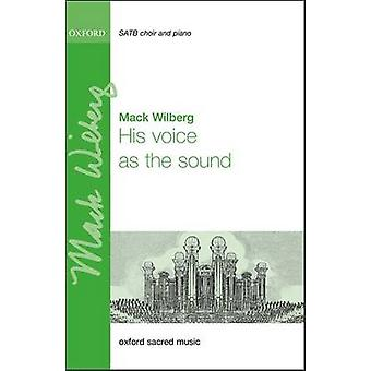 His Voice as the Sound - Vocal Score by Mack Wilberg - 9780193375192 B