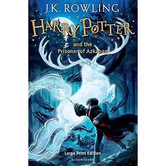 Harry Potter and the Prisoner of Azkaban (Large type edition) by J. K