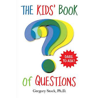 Kids' Book of Questions by Gregory Stock - 9780761184645 Book