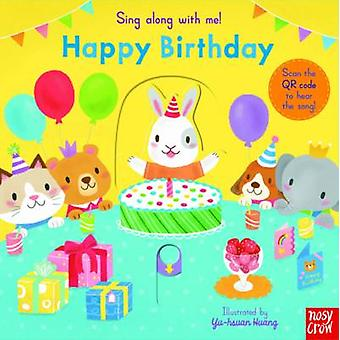 Sing Along with Me! Happy Birthday by Yu-Hsuan Huang - 9780857637499