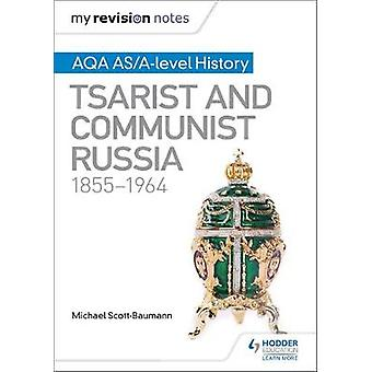 My Revision Notes - AQA AS/A-level History - Tsarist and Communist Russ