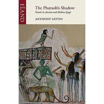 The Pharaoh's Shadow by Anthony Sattin - 9781780600611 Book