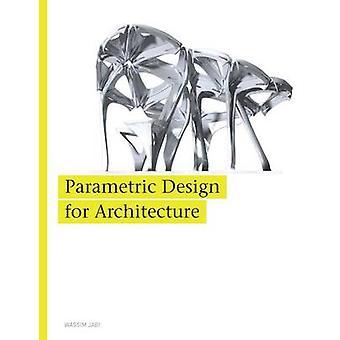 Conception paramétrique pour Architecture par Wassim Jabi - livre 9781780673141