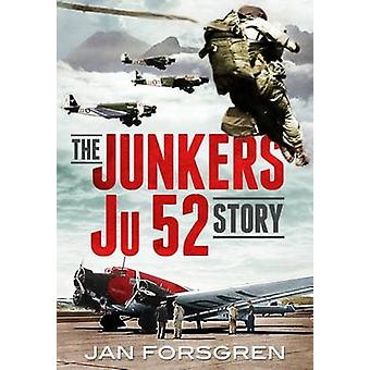 The Junkers Ju 52 Story by Jan Forsgren - 9781781555156 Book