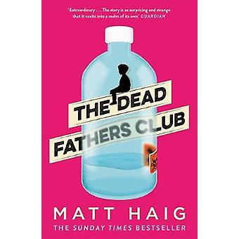 The Dead Fathers Club by The Dead Fathers Club - 9781786893253 Book