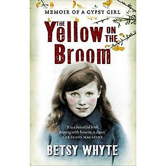 The Yellow on the Broom - The Early Days of a Traveller Woman (New edi