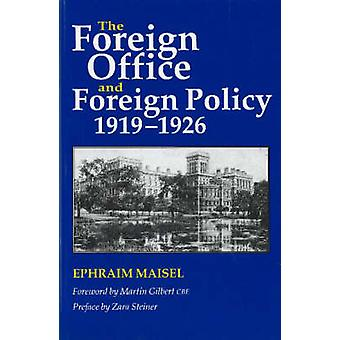Foreign Office and Foreign Policy - 1919-1926 by Ephraim Maisel - 978