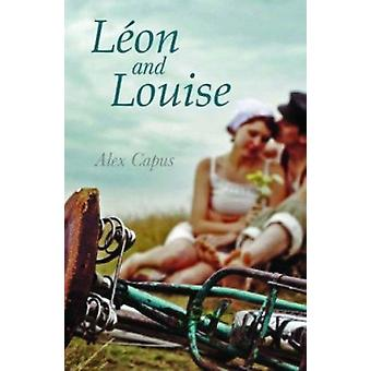 Leon and Louise by Alex Capus - John Brownjohn - 9781907822520 Book