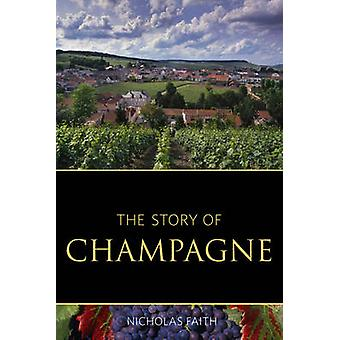 The Story of Champagne - 2016 by Nicholas Faith - 9781908984685 Book