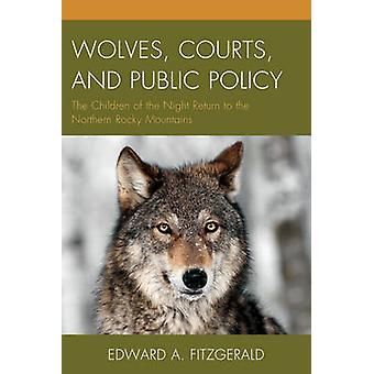 Wolves - Courts - and Public Policy - The Children of the Night Return