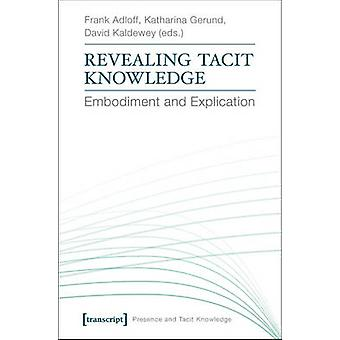 Revealing Tacit Knowledge by Frank Adloff & Katharina Gerund & David Kaldewey