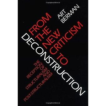 From the New Criticism to Deconstruction - The Reception of Structural