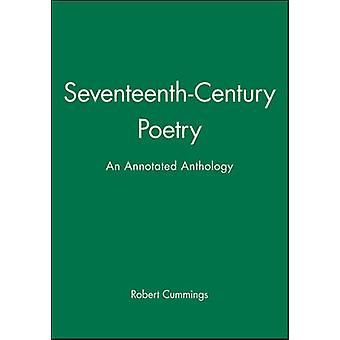 Seventeenth-century Poetry - An Annotated Anthology by Robert Cummings
