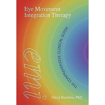 Ögonrörelseterapi Integration - den omfattande kliniska guiden av