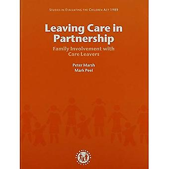 Leaving Care in Partnership: Family Involvement with Care Leavers