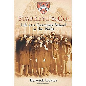Starkeye & Co.: Life at a Grammar School in the 1940s