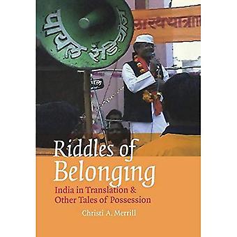 Rätsel der Zugehörigkeit: Indien in Übersetzung und andere Geschichten des Besitzes