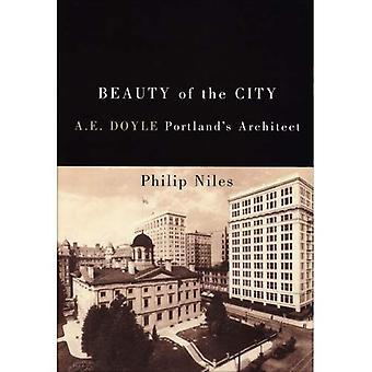 Beauty of the City: A. E. Doyle, Portland's Architect
