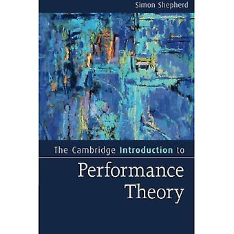 The Cambridge Introduction to Performance Theory (Cambridge Introductions to Literature)