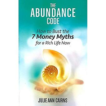 The Abundance Code: How to Bust the 7 Money Myths for a Rich Life Now