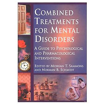 Combined Treatments for Mental Disorders: A Guide to Psychological and Pharmacological Interventions