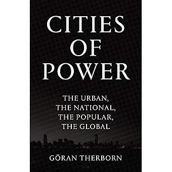 Cities of Power: The Urban, The National, The Popular, The Global